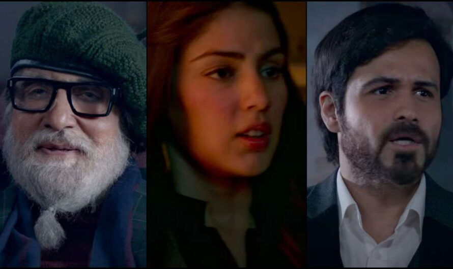Chehre Trailer Watch Feat Rhea Chakraborty Scene Full Video with Details